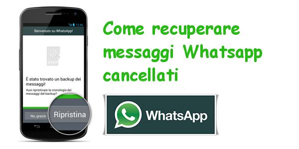 Come recuperare i messaggi cancellati su whatsapp (video tutorial)